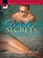 Tender Secrets ebook by Ann Christopher