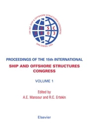 Proceedings of the 15th International Ship and Offshore Structures Congress: 3-volume set ebook by Mansour, A.E
