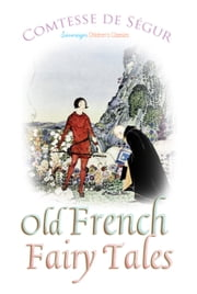 Old French Fairy Tales ebook by Comtesse de Segur