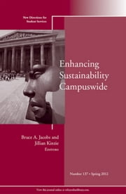 Enhancing Sustainability Campuswide - New Directions for Student Services, Number 137 ebook by