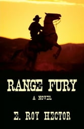 Range Fury - A Novel ebook by E. Roy Hector