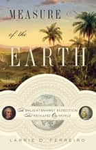 Measure of the Earth ebook by Larrie D. Ferreiro