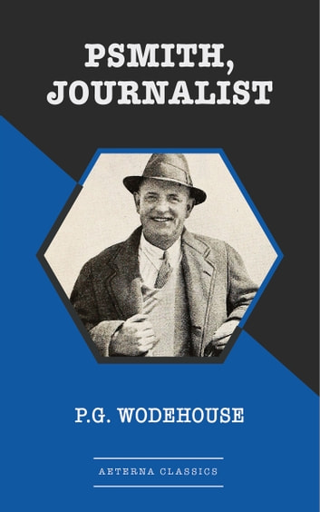 Psmith, Journalist ebook by P. G. Wodehouse