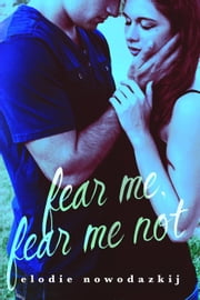 Fear Me, Fear Me Not - Gavert City, #1 ebook by Elodie Nowodazkij