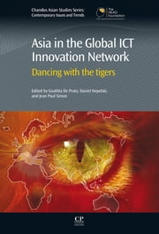 Asia in the Global ICT Innovation Network - Dancing with the Tigers ebook by Giuditta De Prato,Daniel Nepelski,Jean Simon
