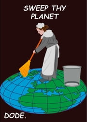 Sweep thy Planet ebook by DODE.