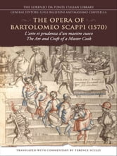 The Opera of Bartolomeo Scappi (1570) - L'arte et prudenza d'un maestro Cuoco (The Art and Craft of a Master Cook) ebook by Terence Scully