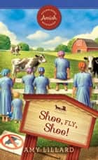 Shoo, Fly, Shoo! eBook by Amy Lillard