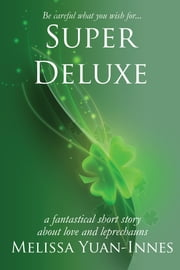 Super Deluxe ebook by Melissa Yuan-Innes