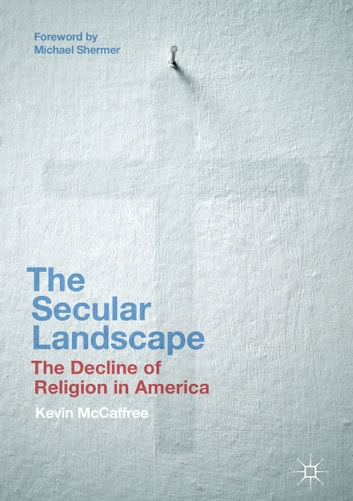 Rediscovering the religious factor in american politics ebook array the secular landscape ebook by kevin mccaffree 9783319502625 rh fandeluxe Gallery