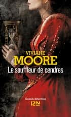 Le Souffleur de cendres ebook by Viviane MOORE