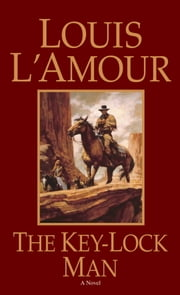 The Key-Lock Man ebook by Louis L'Amour