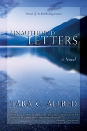 Unauthored Letters ebook by Tara C. Allred