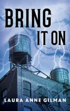 Bring It On ebook by Laura Anne Gilman