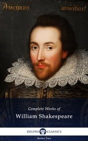 Complete Works of William Shakespeare (Delphi Classics) ebook by William Shakespeare,Delphi Classics