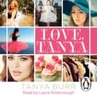 Love, Tanya audiobook by Tanya Burr, Laura Riseborough
