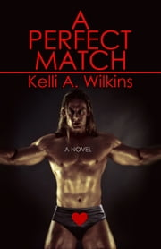 A Perfect Match ebook by Kelli A. Wilkins