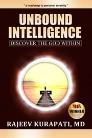 Unbound Intelligence: Discover the God Within ebook by Rajeev Kurapati