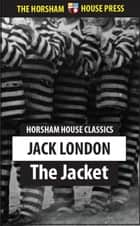The Jacket - The Star Rover ebook by Jack London