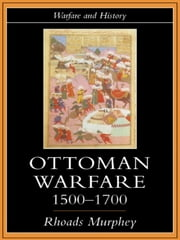 Ottoman Warfare, 1500-1700 ebook by Rhoads Murphey