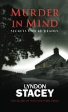 Murder in Mind - Sensational thriller from the critically acclaimed author of Cut Throat and Time to Pay ekitaplar by Lyndon Stacey