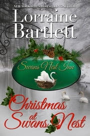 Christmas At Swans Nest ebook by Lorraine Bartlett