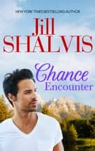 Chance Encounter (Mills & Boon Temptation) ebook by Jill Shalvis