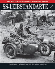 SS-Leibstandarte - The History of the First SS Division, 193345 ebook by Rupert Butler