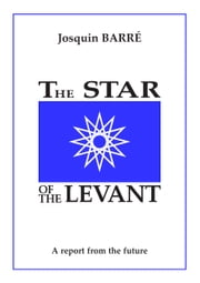 The Star of the Levant ebook by Josquin Barré