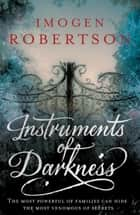 Instruments of Darkness - (Crowther & Westerman 1) eBook by Imogen Robertson