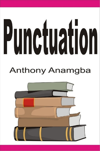 Punctuation ebook by Anthony Anamgba