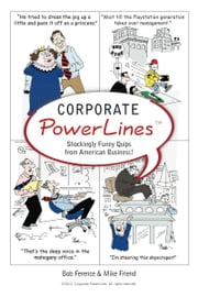 Corporate PowerLines ebook by Mike Friend & Bob Ference