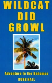 Wildcat Did Growl ebook by Russ Hall