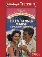 A Doctor in the House ebook by Ellen Tanner Marsh
