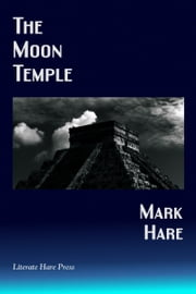 The Moon Temple ebook by Mark Hare