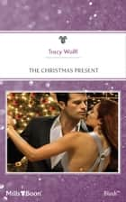 The Christmas Present ebook by Tracy Wolff