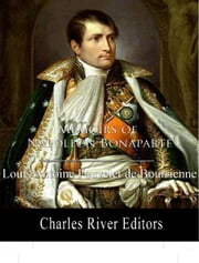 Memoirs of Napoleon Bonaparte (Illustrated Edition) ebook by Louis Antoine Fauvelet de Bourrienne