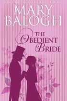 The Obedient Bride 電子書籍 by Mary Balogh