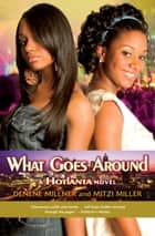 Hotlanta Book 3: What Goes Around ebook by Denene Millner, Mitzi Miller