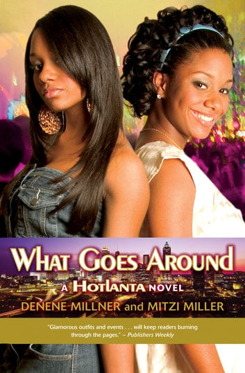 Hotlanta Book 3: What Goes Around ebook by Denene Millner,Mitzi Miller