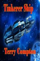 Tinkerer Ship ebook by Terry Compton