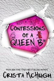 Confessions of a Queen B* ebook by Crista McHugh