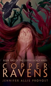 Copper Ravens ebook by Jennifer Allis Provost