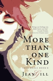 More Than One Kind - Love Heals, #2 ebook by Jean Gill