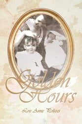 Golden Hours ebook by Lois Anne Polizzi