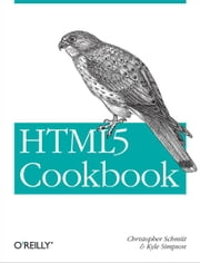 HTML5 Cookbook ebook by Schmitt,Simpson