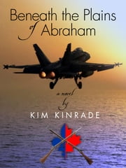 Beneath the Plains of Abraham ebook by Kim Kinrade