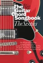 The Big Guitar Chord Songbook: The Sixties ebook by Wise Publications