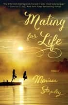 Mating for Life ebook by Marissa Stapley
