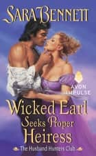 Wicked Earl Seeks Proper Heiress - The Husband Hunters Club ebook by